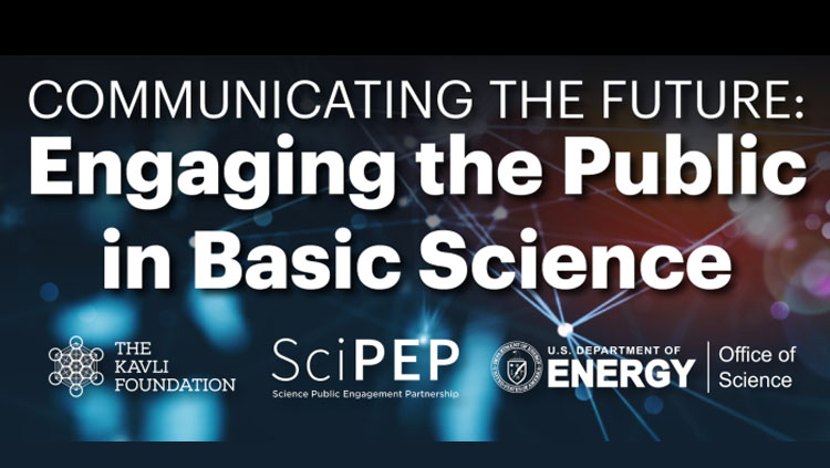 """Image that says """"Communicating the future: Engaging the Public in Basic Science"""""""